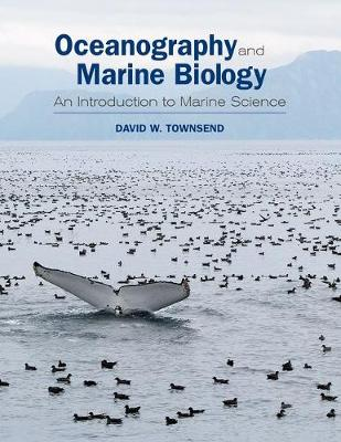 Oceanography and Marine Biology An Introduction to Marine Science by David W. Townsend