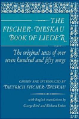 Fischer-Dieskau Book of Lieder Original Texts of 750 Songs in German by Dietrich Fischer-Dieskau