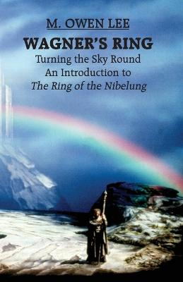 Wagner's Ring Turning the Sky Around by M. Owen Lee