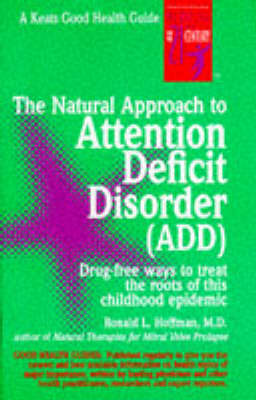 The Natural Approach to Attention Deficit Disorder (ADD) by Ronald L. Hoffman
