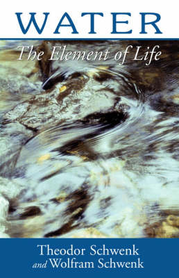Water The Element of Life by Theodor Schwenk, Wolfman Schwenk