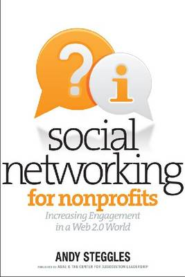 Social Networking for Nonprofits Increasing Engagement in a Mobile and Web 2.0 World by Andy Steggles
