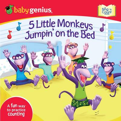 5 Little Monkeys Jumpin' on the Bed A Sing and Learn Book from Babygenius by Babygenius