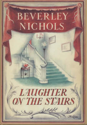 Laughter on the Stairs by Beverley Nichols, Roy C. Dicks