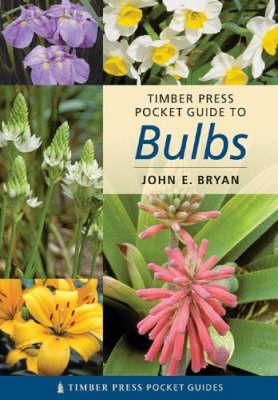 Timber Press Pocket Guide to Bulbs by John E. Bryan