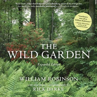 The Wild Garden by William Robinson, Rick Darke