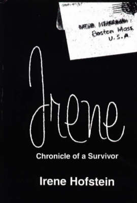 Irene Chronicle of a Survivor by Irene S. Hofstein