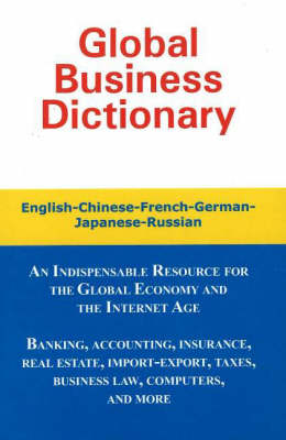 Global Business Dictionary English-Chinese-French-German-Japanese-Russian by Morry Sofer