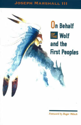 On Behalf of the Wolf and the First Peoples by Dr. Joseph Marshall