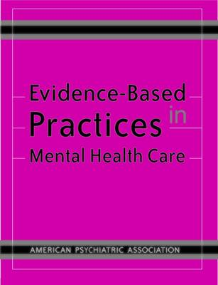 Evidence-Based Practices in Mental Health Care by American Psychiatric Association