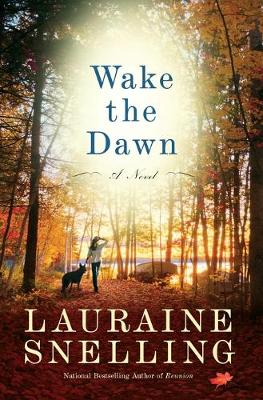 Wake the Dawn A Novel by Lauraine Snelling