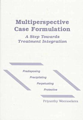 Multipersonality Case Formulation A Step Towards Treatment Integration by Priyanthy Weerasekera
