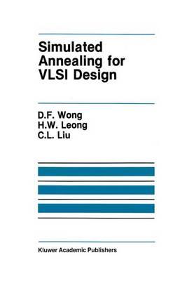 Simulated Annealing for VLSI Design by D. F. Wong, H. W. Leong, Chung Laung Liu