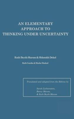 An Elementary Approach to Thinking Under Uncertainty by Ruth Beyth-Marom, Shlomith Dekel, Ruth Gombo, Moshe Shaked