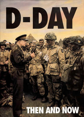 D-Day Then and Now by Winston G. Ramsey