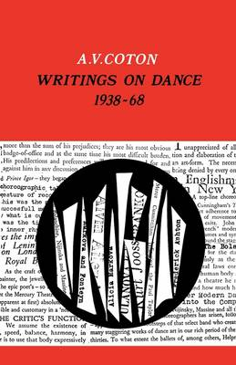 Writings on Dance, 1938-68 by A.V. Coton