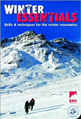 Winter Essentials The Skills and Techniques for Winter Mountaineering by Ian Hey, Jon Garside, Malcolm Creasey, Roger Wild