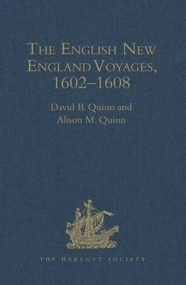 The English New England Voyages 1602-1608 by Professor David B. Quinn