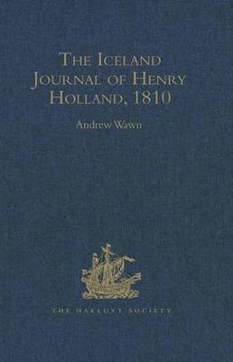 The Iceland Journal of Henry Holland, 1810 by Henry Holland