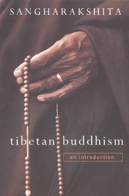 Tibetan Buddhism An Introduction by Bikshu Sangharakshita
