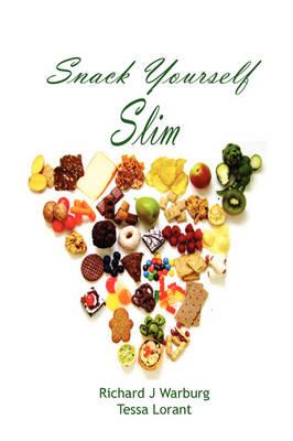 Snack Yourself Slim by Richard J Warburg, Tessa Lorant