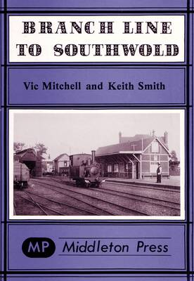 Branch Line to Southwold by Vic Mitchell, Keith Smith
