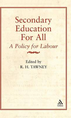 Secondary Education for All a Policy for Labour by R. H. Tawney