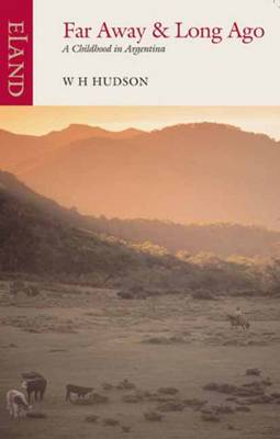 Far Away & Long Ago by W. H. Hudson