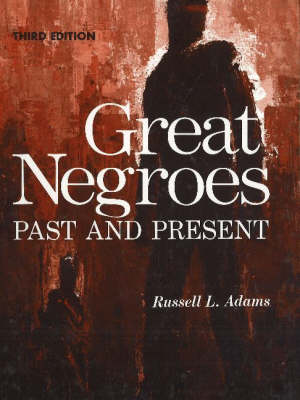 Great Negroes: Past and Present Volume One by Russell L. Adams