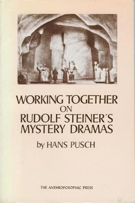 Working Together on Rudolf Steiner's Mystery Dramas by Hans Pusch