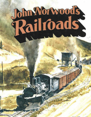 John Norwood's Railroads by John B. Norwood