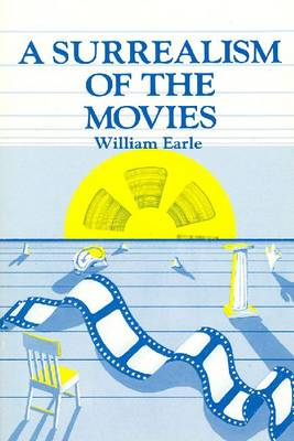 Surrealism of the Movies by William Earle