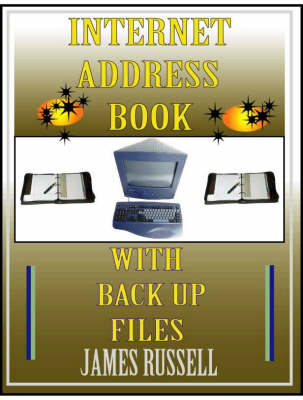 Internet Address Book With Computer Back Up Files by James Russell