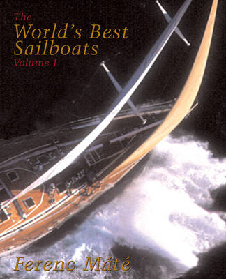 The World's Best Sailboats by Ferenc Mate