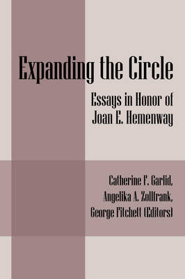 Expanding the Circle Essays in Honor of Joan E. Hemenway by Catherine F Garlid