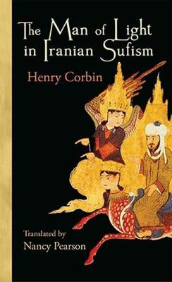 Man of Light in Iranian Sufism by Henry Corbin