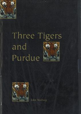 Three Tigers & Purdue by John Norberg