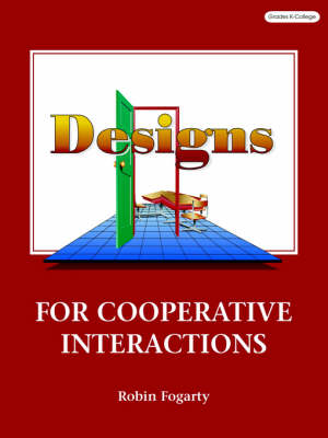 Designs for Cooperative Interactions by Robin J. Fogarty