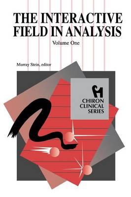 The Interactive Field in Analysis Volume 1 by Murray (Murray Stein) Stein