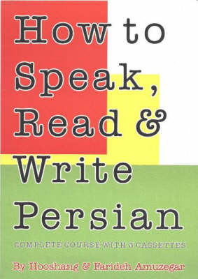 How to Speak, Read & Write Persian (Farsi) Complete Course with 3 Cassettes by Hooshang Amuzegar, Farideh Amuzegar