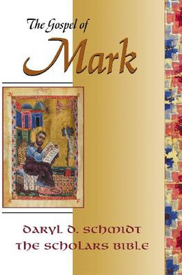 The Gospel of Mark Text, Translation, and Notes by Daryl Dean Schmidt