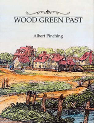 Wood Green Past by Albert Pinching