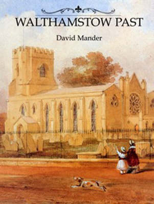 Walthamstow Past by David Mander