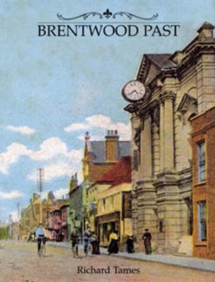 Brentwood Past by Richard Tames