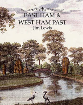 East and West Ham Past by Jim Lewis