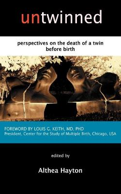 Untwinned Perspectives on the Death of a Twin Before Birth by Althea Hayton