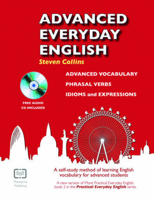 Advanced Everyday English Phrasal Verbs-Advanced Vocabulary-Idioms and Expressions by Steven Collins