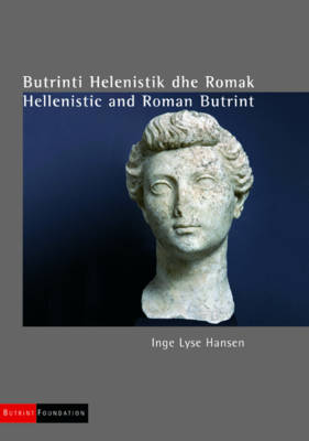 Hellenistic and Roman Butrint by Inge Lyse Hansen