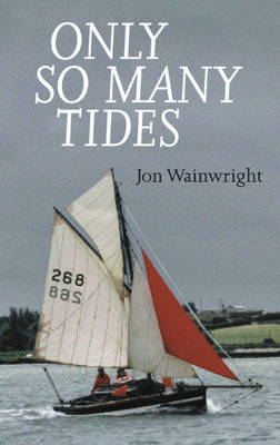 Only So Many Tides by Jon Wainwright