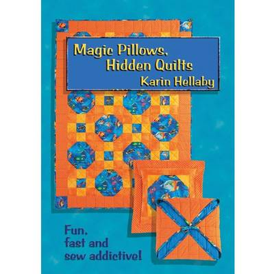 Magic Pillows, Hidden Quilts by Karin Hellaby